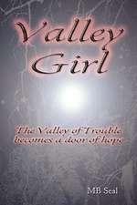 Valley Girl:  The Valley of Trouble Becomes the Door of Hope