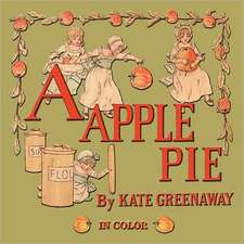 A Apple Pie - Illustrated in Color:  In the Light of Physiological, Psychological, and Physical Inquiry