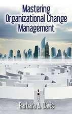Mastering Organizational Change Management