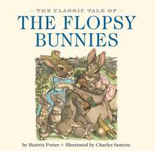 The Classic Tale of the Flopsy Bunnies:  A Tantalizing Collection of Over 200 Delicious Recipes for Every Kitchen