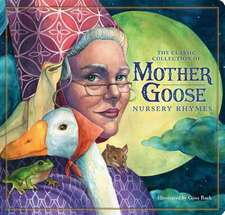 Classic Mother Goose Nursery Rhymes (Board Book): The Classic Edition