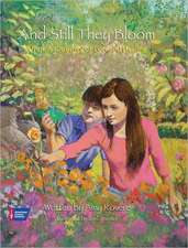 And Still They Bloom:  A Family's Journey of Loss and Healing
