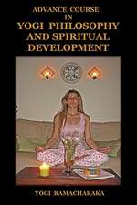 Advance Course in Yogi Philosophy and Spiritual Development