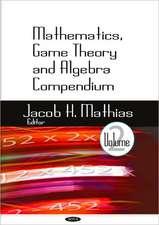 Mathematics, Game Theory & Algebra Compendium