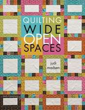 Quilting Wide Open Spaces [With CDROM]:  2 Fun & Fabulous Quilts