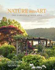 Nature Into Art: The Gardens of Wave Hill