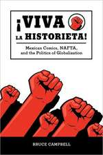 Viva La Historieta!:  Mexican Comics, NAFTA, and the Politics of Globalization