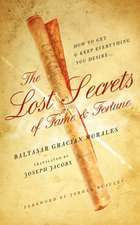 The Lost Secrets of Fame and Fortune