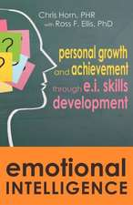 Emotional Intelligence:  Personal Growth and Achievement Through E.I. Skills Development