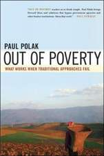 Out of Poverty: What Works When Traditional Approaches Fail: What Works When Traditional Approaches Fail