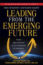 Leading from the Emerging Future; From Ego-System to Eco-System Economies: From Ego-System to Eco-System Economies