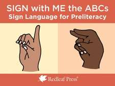 Sign with Me the ABCs: Sign Language for Preliteracy