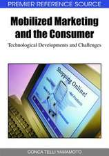 Mobilized Marketing and the Consumer