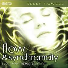 Flow & Synchronicity:  Subliminal Reprogramming