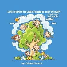Little Stories for Little People to Leaf Through ... Read, Hear and Doodle
