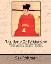 The Hand of Fu-Manchu - Being a New Phase in the Activities of Fu-Manchu, the Devil Doctor:  A Tribute to a Saintly Priest