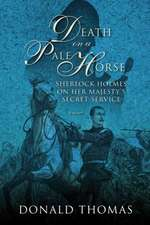 Death on a Pale Horse – Sherlock Holmes on Her Majesty`s Secret Service