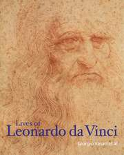 Lives of Leonardo da Vinci