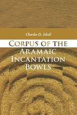 Corpus of the Aramaic Incantation Bowls