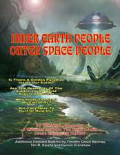 Inner Earth People and Outer Space People:  The Most Dangerous Book Ever Written
