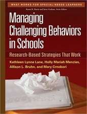 Managing Challenging Behaviors in Schools:  Research-Based Strategies That Work