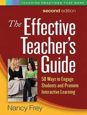 The Effective Teacher's Guide:  50 Ways to Engage Students and Promote Interactive Learning