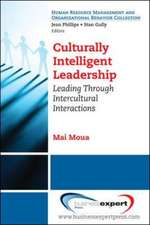 Culturally Intelligent Leadership: Leading Through Intercultural Interactions: Leading Through Intercultural Interactions