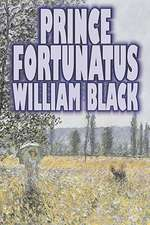 Prince Fortunatus by William Black, Fiction, Classics, Literary, Historical:  White and Black Magic Spells