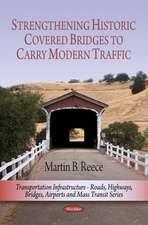 Strengthening Historic Covered Bridges to Carry Modern Traffic