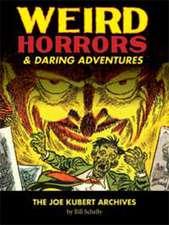 Weird Horrors & Daring Adventures: The Joe Kubert Archives Vol.1