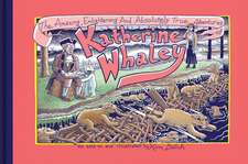 The Amazing, Enlightening And Absolutely True Adventures Of Katherine Whaley
