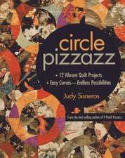 Circle Pizzazz:  Easy Curves - Endless Possibilities