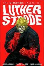 The Strange Talent of Luther Strode Volume 1