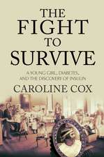 The Fight to Survive: A Young Girl, Diabetes, and the Discovery of Insulin