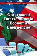 Government Interventions in Economic Emergencies
