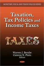 Taxation, Tax Policies and Income Taxes