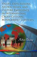 Values, Expectations, Ad Hoc Rules, and Culture Emergence in International Cross-Cultural Management Contexts