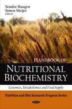 Handbook of Nutritional Biochemistry: Genomics, Metabolomics, and Food Supply. Editors, Sondre Haugen and Simen Meijer