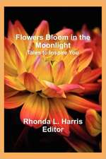 Flowers Bloom in the Moonlight: Tales to Inspire You