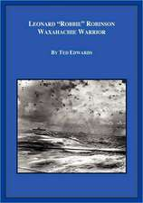 Leonard Robbie Robinson:  Waxahachie Warrior