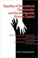 Equality of Educational Opportunity and Knowledgeable Human Capital