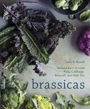Brassicas:  Kale, Cauliflower, Broccoli, Brussels Sprouts and More