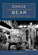 Dance with the Bear: The Joe Rosenblatt Story