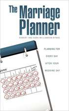 The Marriage Planner - Planning for Every Day After Your Wedding Day