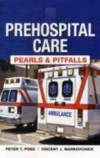 Prehospital Care - Pearls and Pitfalls
