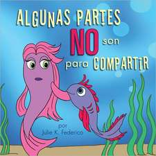 Algunas Partes No Son Para Compartir = Some Parts Are Not for Sharing