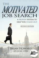 The Motivated Job Search - Second Edition: A Proven System to Help You Stand Out