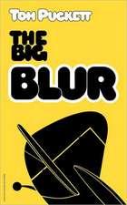 The Big Blur