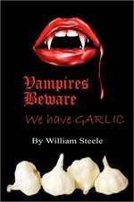 Vampires Beware:  We Have Garlic