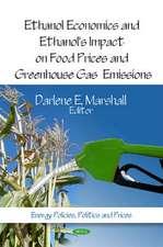 Ethanol Economics & Ethanol's Impact on Food Prices & Greenhouse Gas Emissions